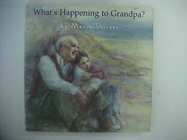 What's Happening to Grandpa? - Maria Shriver