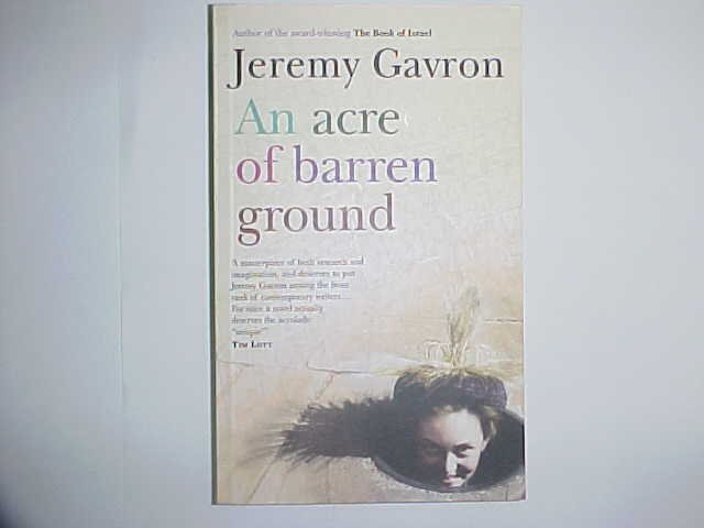 An acre of barren ground - Jeremy Gavron