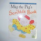 Mig the Pig's Scribble book - Colin and Jacqui Hawkins