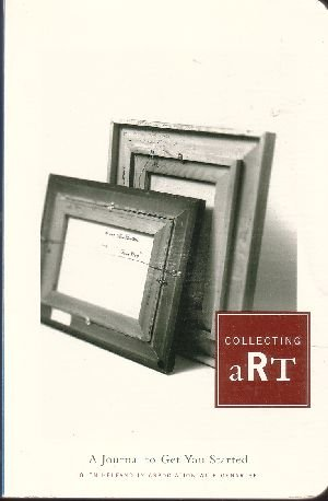 Collecting Art: A Journal to Get You Started