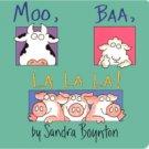 """""""Moo, Baa, La La La!"""" by Sandra Boynton"""