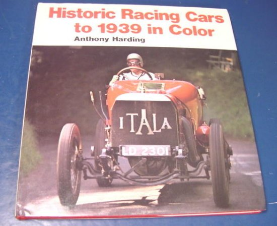 Historic Racing Cars to 1939 in Color book Anthony Harding antique autos race history 1975