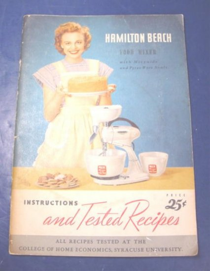 Hamilton Beach Food Mixer vintage 1948 instructions and tested recipes cookbook cook book recipe