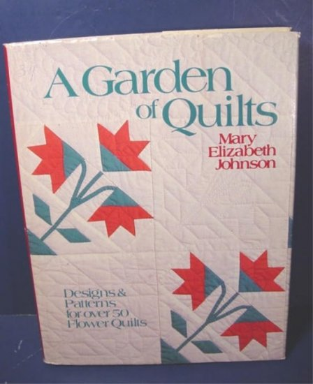 A Garden of Quilts book designs patterns flower quilt pieced applique quilting Mary E. Johnson 1984
