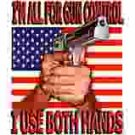 Gun Control Both Hands t-shirt
