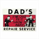 #36847 Dad's Repair Service Tin Sign