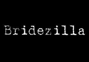 Bridezilla - Style 1