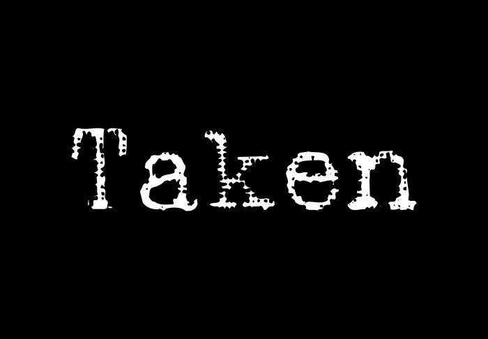Taken - Style 1