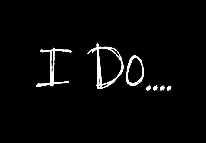 I Do....