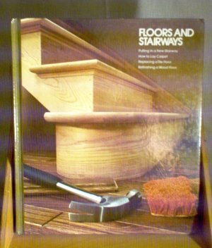 Time Life Home Repair and Improvement Book Series Floors and Stairways