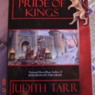Pride of Kings by Judith Tarr