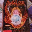 AVALON WEB OF MAGIC #6 TRIAL BY FIRE BY RACHEL ROBERTS