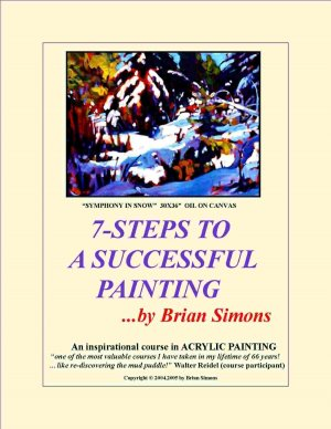 """7-STEPS TO A SUCCESSFUL PAINTING"" by Brian Simons"