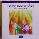 2000 Hosanna! Music NEVER GONNA STOP CD Tommy Walker - Christian