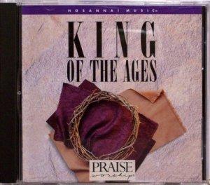 1994 Hosanna! Music KING OF THE AGES Praise & Worship Gary Sadler - Christian