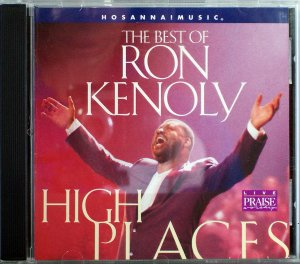 Hosanna! Music HIGH PLACES CD 1997 Praise & Worship Music � The Best of Ron Kenoly � Christian