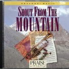 Hosanna! Music SHOUT FROM THE MOUNTAIN CD - 1994  Praise & Worship - Chris Christensen