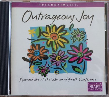 Hosanna! Music OUTRAGEOUS JOY CD - Women of Faith - Original 1998 Release - Praise & Worship