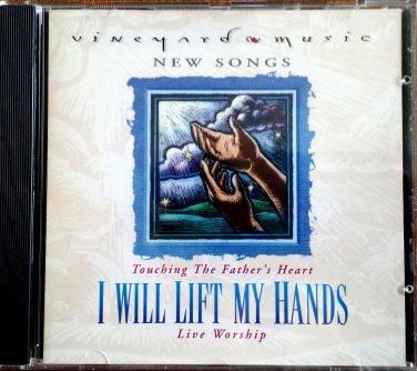 Vineyard CD - I WILL LIFT MY HANDS - Praise & Worship - 1996 - Dan Wilt, Andrew Smith, David Ruis