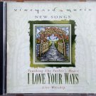 Vineyard Music CD I LOVE YOUR WAYS - 1998 - Praise & Worship - Casey Corum, John & Marie Barnett