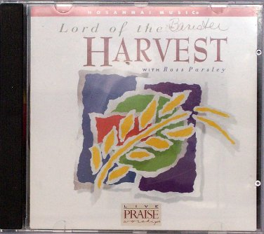 Hosanna! Music LORD OF THE HARVEST CD - Praise & Worship - Ross Parsley - 1995