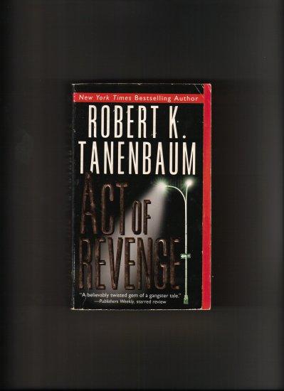 ACT OF REVENGE BY ROBERT K. TENENBAUM