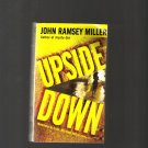 UPSIDE DOWN BY JOHN RAMSEY MILLER