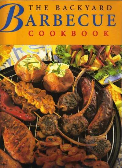 THE BACKYARD BARBECUE COOKBOOK