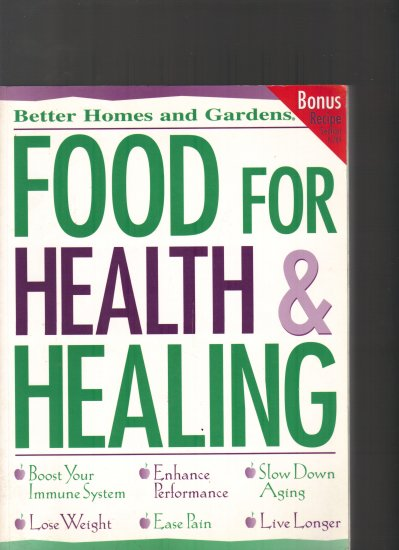 FOOD FOR HEALTH & HEALING;BETTER HOME AND GARDENS