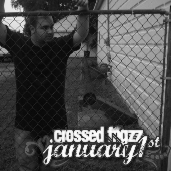 Crossed Fngzz - January 1st EP (2008)