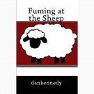 dankennedy - Fuming At The Sheep [a novel]