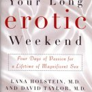 Your Long Erotic Weekend