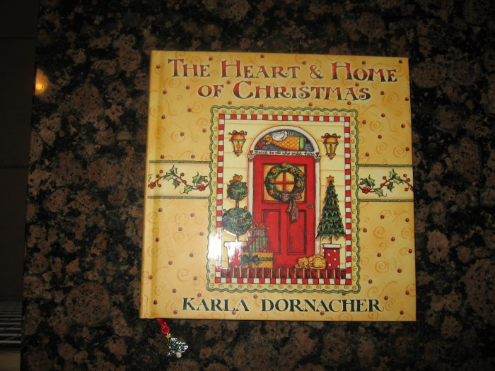 The Heart &  Home of Christmas: Karla Dornacher! Christmas Coffee Table Book