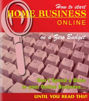 How to start Home Business Onlne on Zero Budget