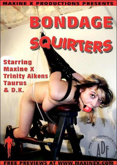 Bondage Squirters / Maxine X Productions *NEW* FREE SHIPPING