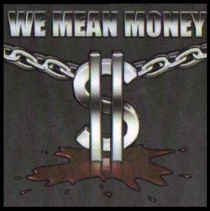 WE MEAN MONEY