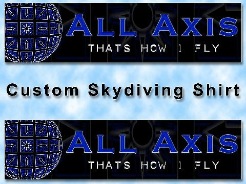 All Axis Custom Skydiving Skydive Freefly Shirt