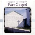 Pure Gospel by John Tesh Project. BRAND NEW CD!  Christian XIAN