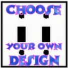 Customize A Double Toggle Switch Plate With Your Choice Of Design!