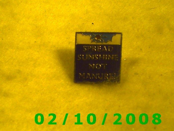 Spread Sunshine Not Manure Hat Pin
