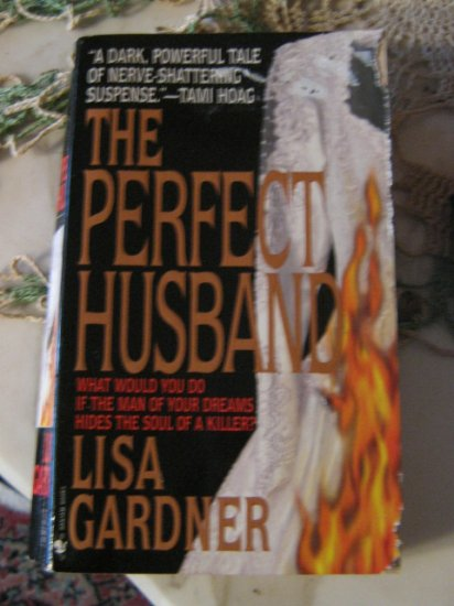 The Perfect Husband ~ Lisa Gardner ~ 1998 ~PB