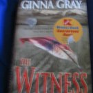 The Witness ~ Ginna Gray ~ Suspense ~  PB ~ 2001