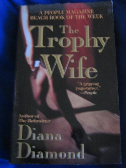 The Trophy Wife ~ Diana Diamond~ 2000~ PB ~ thriller