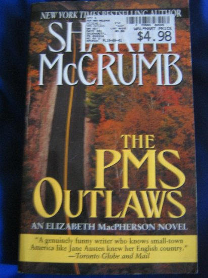 The PMS Outlaws ~ Sharyn McCrumb ~ 2000~ PB ~