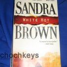 White Hot ~ Sandra Brown ~ 2004 ~ PB ~ romantic thriller
