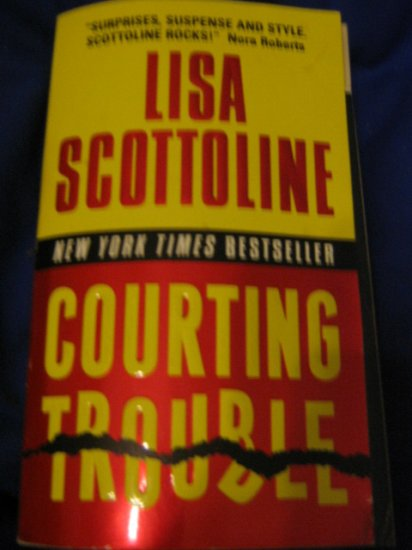Courting Trouble ~ Lisa Scottoline ~ 2003  ~  PB ~ suspense