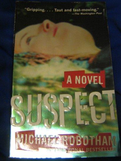 Suspect ~ Michael Robotham ~ 2005 ~  PB ~ suspense