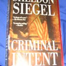 Criminal Intent~ Sheldon Siegel ~ 2003 ~  PB ~ suspense