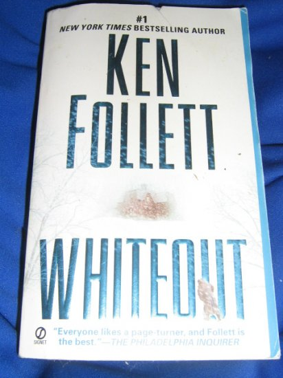 Whiteout ~ Ken Follett  ~ 2004 ~  PB ~ suspense