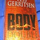 Body Double ~ Tess Gerritsen   ~ 2005 ~  PB ~ suspense